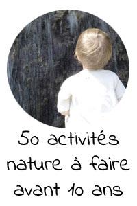 50 idées d'activités nature à faire avant 10 ans